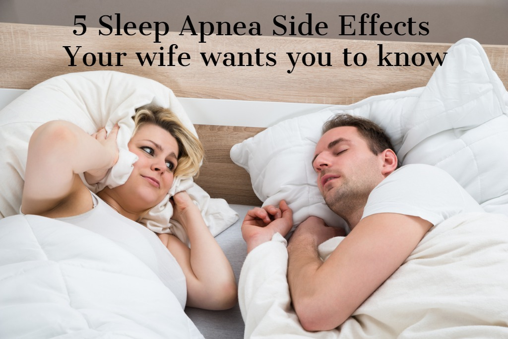 5 Sleep Apnea Side Effects Your Wife Wants You To Know